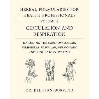 Herbal Formularies for Health Professionals - Volume 2 - Circulation a