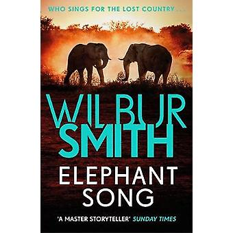 Elephant Song by Wilbur Smith - 9781785766800 Book