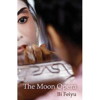 The Moon Opera by Bi Feiyu - 9781846590221 Book