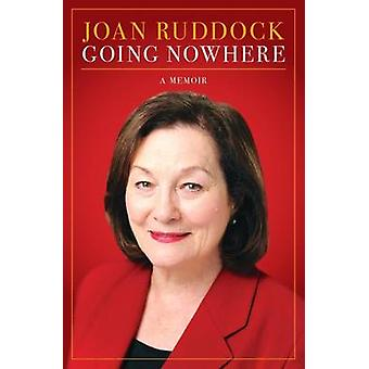 Going Nowhere - A Memoir by Joan Ruddock - 9781849549974 Book