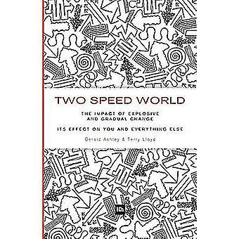 Två Speed World - effekterna av explosiva och gradvis förändring - dess Eff