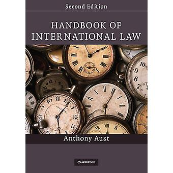 Handbook of International Law (2nd Revised edition) by Anthony Aust -