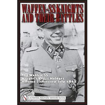 Chevaliers de la Waffen-SS et de leurs batailles: du chevalier de la Waffen-SS croix détenteurs de janvier à juillet 1943