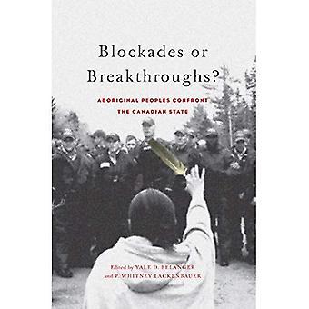 Blockaden oder Durchbrüche?: Ureinwohner konfrontieren den kanadischen Staat