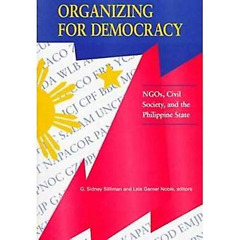 Organizing for Democracy: NGOs, Civil Society, and the Philippine State