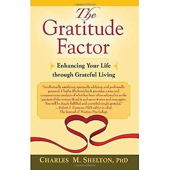 Den tacksamhet Factor: Förbättra ditt liv genom tacksam levande
