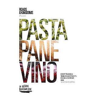 Pasta, deelvenster, Vino: Deep reist door de Italiaanse eetcultuur