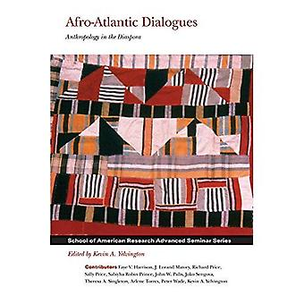 Afro-Atlantic Dialogues: Anthropology in the Diaspora