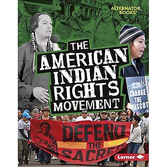 De Indiaanse Rights Movement (bewegingen die materie (Alternator Books (TM)))