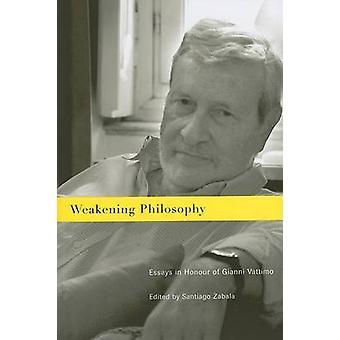 Försvagning filosofi - uppsatser i heder av Gianni Vattimo av Santiago