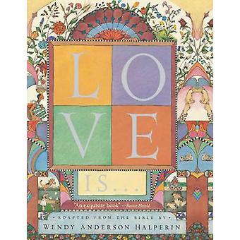 Liefde Is... door Halperin & Wendy Anderson