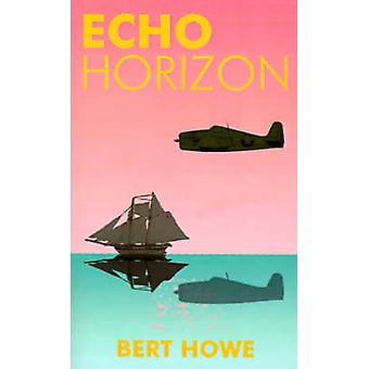 Echo Horizon by Howe & Bert