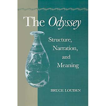 The Odyssey Structure Narration and Meaning by Louden & Bruce