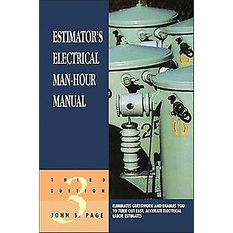 Estimators Electrical ManHour Manual by Page & John S.