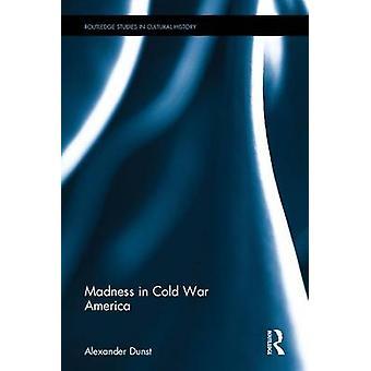 الجنون في أمريكا الحرب الباردة قبل دانست & ألكسندر