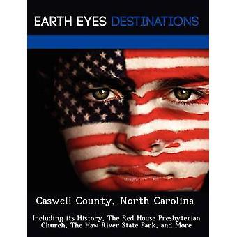 Caswell County North Carolina inkludert historien røde hus presbyterianske kirken Haw staten parken og mer av natten & Sam