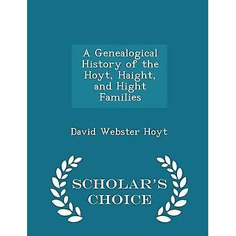 Eine genealogische Geschichte der Hoyt Haight und Hight Familien Gelehrte Wahl Ausgabe von Hoyt & David Webster