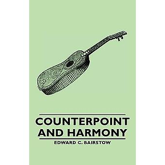 Counterpoint and Harmony by Bairstow & Edward C.