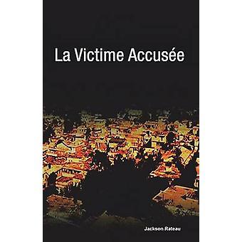 La Victime Accusee av Rateau & Jackson