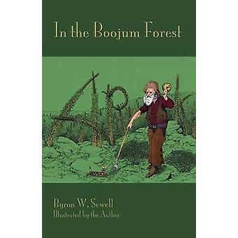 In the Boojum Forest A Portmanteau Inspired by Lewis Carrolls the Hunting of the Snark by Sewell & Byron W.
