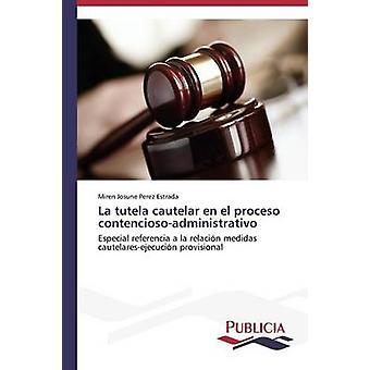 La tutela Lehmann en el proceso contenciosoadministrativo par Perez Estrada Miren Josune
