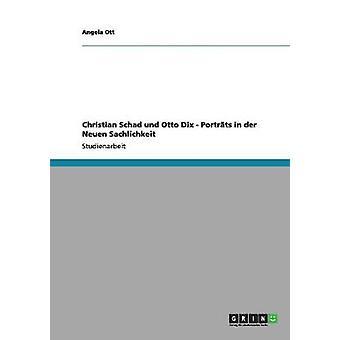 Christian Schad und Otto Dix Portrts in der Neuen Sachlichkeit da Ott & Angela