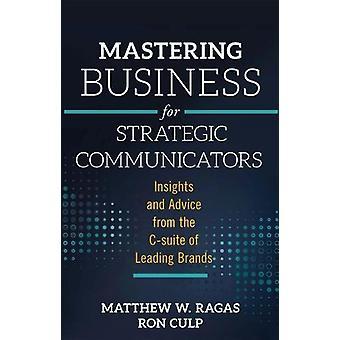 Mastering Business voor strategische Communicators - inzichten en advies f