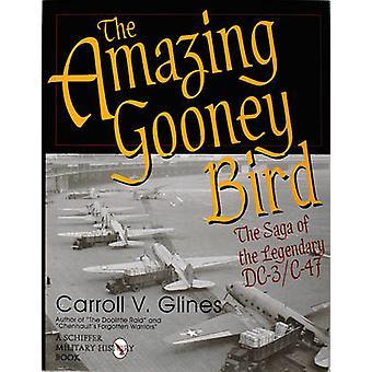 The Amazing Gooney Bird - The Saga of the Legendary DC-3/C-47 by TR3 -