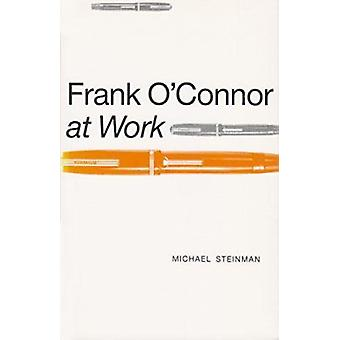 Frank O'Connor at Work by Michael Steinman - 9780815624752 Book