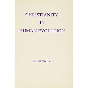 Christianity in Human Evolution by Rudolf Steiner - 9780880100953 Book