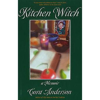 Kitchen Witch - A Memoir by Cora Anderson - 9780971005075 Book