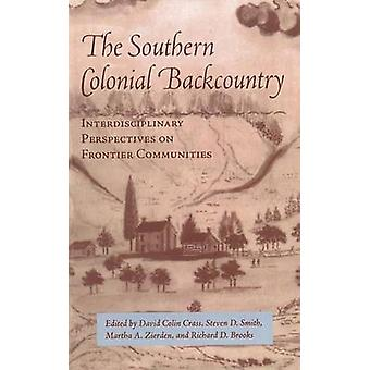 The Southern Colonial Backcountry - Interdisciplinary Perspectives on