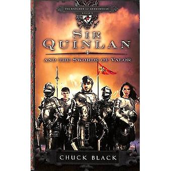 Sir Quinlan and the Swords of Valor by Chuck Black - 9781601421289 Bo