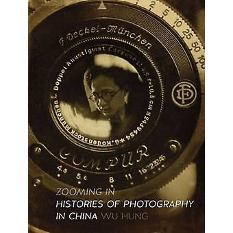 Zooming in - Histories of Photography in China - 9781780235998 Book