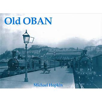 Old Oban by Michael Hopkin - 9781840331004 Book