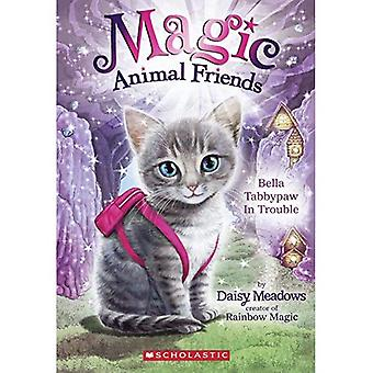 Bella Tabbypaw I Trouble (Magic Animal Friends)