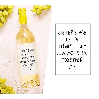 Sisters Are Like Fat Thighs They Always Stick Together Wine Bottle Label