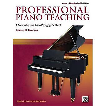 Professional Piano Teaching - Vol 1 - A Comprehensive Piano Pedagogy T