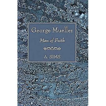 George Mueller Man of Faith by A Sims - 9781597521314 Book