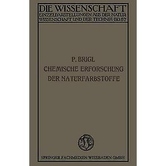 Die Chemische Erforschung Der Naturfarbstoffe by Brigl & Perey