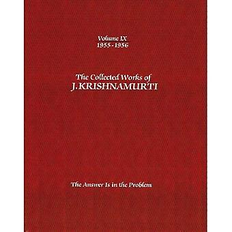 De verzamelde werken van J. Krishnamurti-volume IX 1955-1956: het antwoord is in het probleem