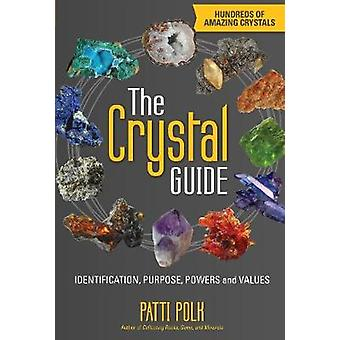 The Crystal Guide  Identification Purpose Powers and Values by Patti Polk