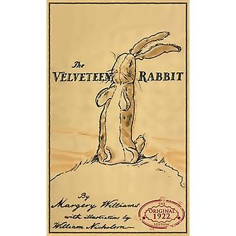 The Velveteen Rabbit The Original 1922 Edition in Full Color by Williams & Margery