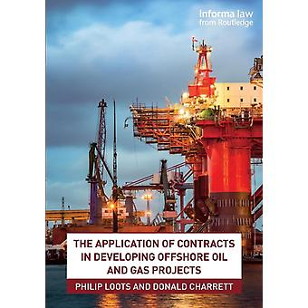The Application of Contracts in Developing Offshore Oil and Gas Projects by Loots & Philip