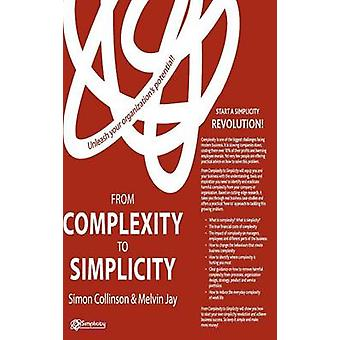 From Complexity to Simplicity by S. CollinsonM. Jay