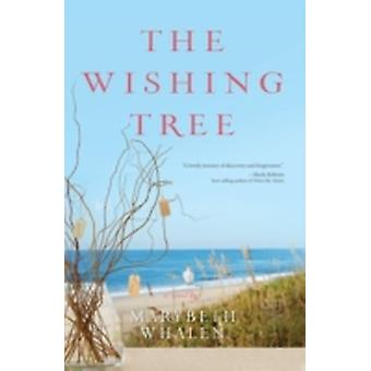 The Wishing Tree A Novel by Whalen & Marybeth