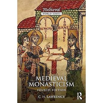 Medieval Monasticism by Lawrence & C.H. Professor Emeritus & University of London & UK