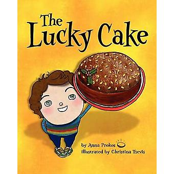 The Lucky Cake by Anna Prokos - Christina Tsevis - 9780983856030 Book