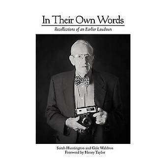 In Their Own Words Recollections of an Earlier Loudoun by Huntington & Sarah
