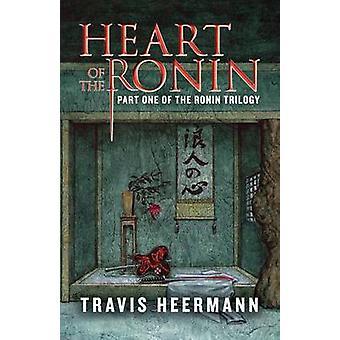 Heart of the Ronin by Heermann & Travis
